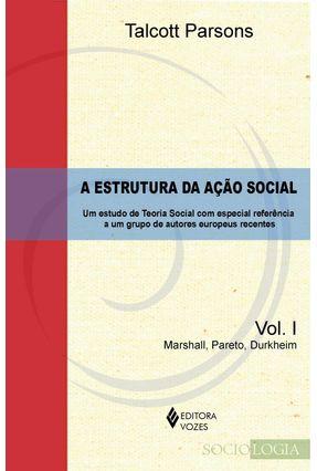 A Estrutura da Ação Social - Vol I - Parsons,Talcott | Hoshan.org