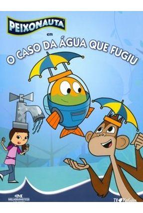 Peixonauta - O Caso da Água que Fugiu - Col. Tv Pinguim - Editora Melhoramentos | Hoshan.org