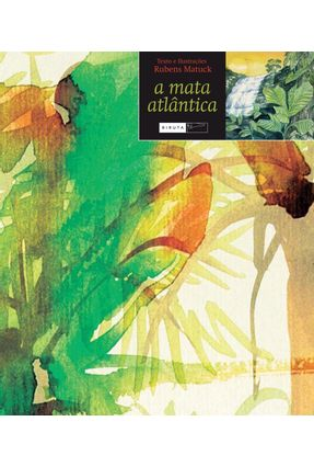 A Mata Atlântica - Matuck,Rubens | Hoshan.org