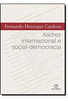 Xadrez Internacional e Social - Democracia - Cardoso,Fernando Henrique pdf epub