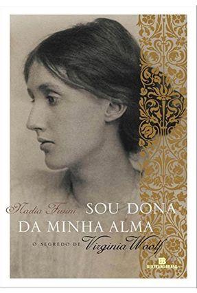 Sou Dona da Minha Alma - O Segredo de Virginia Woolf - FUSINI ,NADIA pdf epub