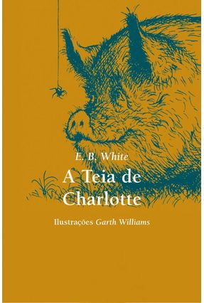 A Teia de Charlotte - White,E. B. | Hoshan.org