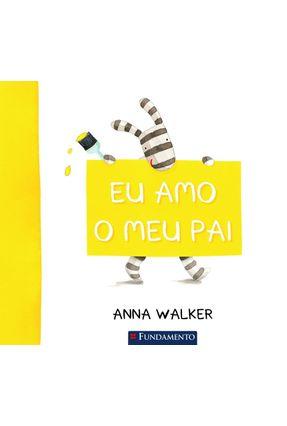 Eu Amo o Meu Pai - Walker,Anna pdf epub
