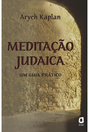 Meditação Judaica - Um Guia Prático - Kaplan,Aryeh | Hoshan.org