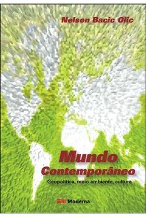 Mundo Contemporâneo - Geopolítica, Meio Ambiente, Cultura - Olic,Nelson Basic   Hoshan.org