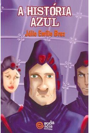 A História Azul - Braz,Julio Emilio pdf epub