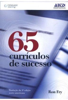 65 Currículos de Sucesso - 3ª Ed. 2010 - Fry,Ron   Hoshan.org