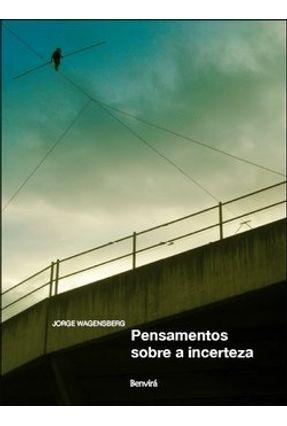Pensamentos Sobre a Incerteza - Wagensberg,Jorge | Nisrs.org