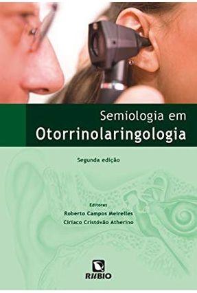 Semiologia Em Otorrinolaringologia - 2ª Ed. - Atherino,Ciríaco Cristóvão Meirelles ,Roberto Campos | Hoshan.org