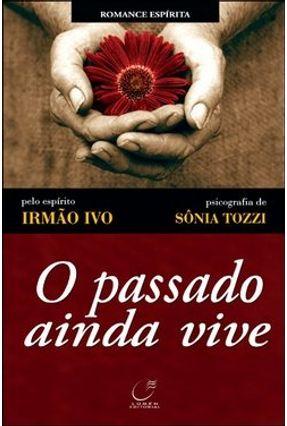 O Passado Ainda Vive - Pozzi,Sônia | Tagrny.org