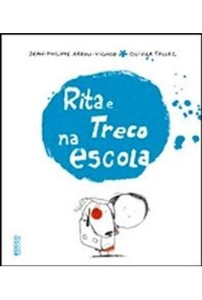 Rita e Treco na Escola - Tallec,Olivier Arrou-vignod,Jean-philippe   Nisrs.org