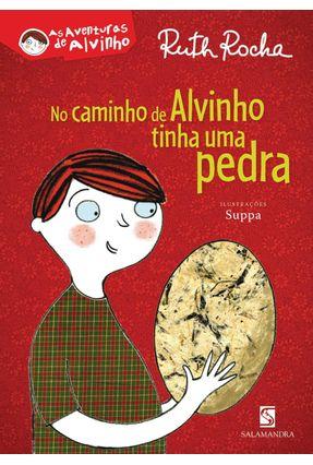 No Caminho de Alvinho Tinha uma Pedra - Col. As Aventuras de Alvinho - Rocha,Ruth   Tagrny.org