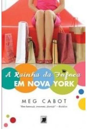 A Rainha da Fofoca em Nova York - Cabot,Meg pdf epub