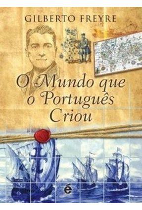 O Mundo que o Português Criou - Freyre,Gilberto | Hoshan.org