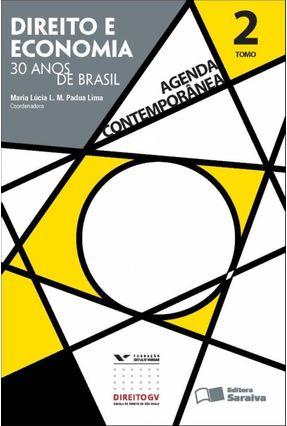 Agenda Contemporânea - Direito e Economia - 30 Anos de Brasil - Tomo 2 - Série Gvlaw - Lima,Maria Lúcia L. M. Padua   Nisrs.org