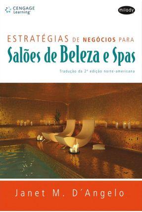Estratégias de Negócios para Salões de Beleza e Spas - D'Angelo,Janet M. | Nisrs.org