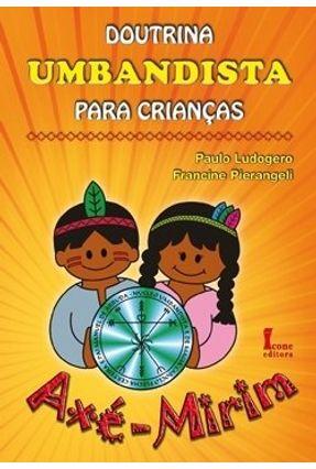 Doutrina Umbandista para Crianças - Axé-mirim - Pierangeli,Francine Ludogero,Paulo | Tagrny.org