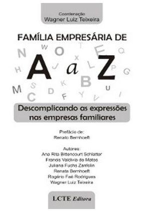 Família Empresária de a a Z - Descomplicando as Expressões nas Empresas Familiares - Teixeira,Wagner Luiz | Hoshan.org