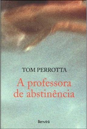 A Professora Abstinência - Perrotta,Tom pdf epub