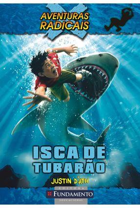 Isca de Tubarão - Aventuras Radicais - Vol. 3 - D'Ath,Justin pdf epub