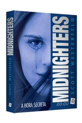 Midnighters - A Hora Secreta - Westerfeld,Scott | Hoshan.org