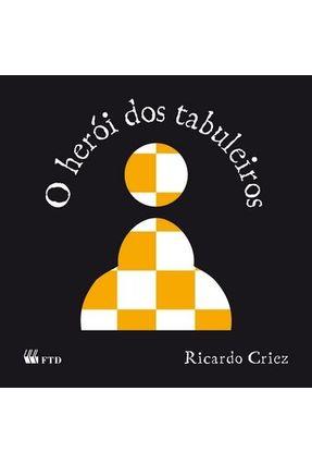 O Herói Dos Tabuleiros - Série Espelhos - Criez,Ricardo | Nisrs.org
