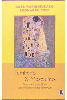 Feminino e Masculino - Uma Nova Consciência para o Encontro das Diferenças - Muraro,Rose Marie Boff,Leonardo pdf epub