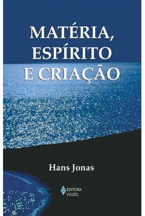 Matéria, Espírito e Criação - Jonas,Hans | Nisrs.org