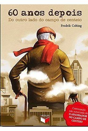 60 Anos Depois - Do Outro Lado Do Campo De Centeio - Colting,Fredrik | Hoshan.org