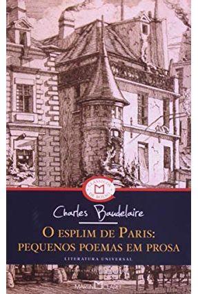 O Esplim De Paris - Pequenos Poemas Em Prosa - Baudelaire,Charles pdf epub