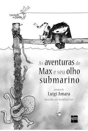 As Aventuras de Max e Seu Olho Submarino - Amara,Luigi | Hoshan.org
