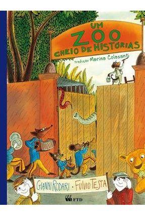 Um Zoo Cheio de Histórias - Série Isto e Aquilo - Rodari,Gianni   Hoshan.org