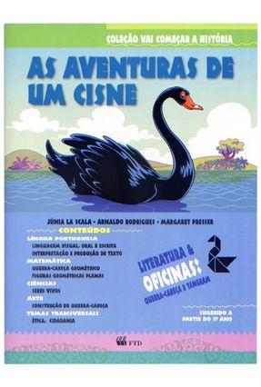 As Aventuras de Um Cisne - Col. Vai Começar a História Vol. 3 - Rodrigues,Arnaldo Scala,Júnia La Presser,Margaret   Hoshan.org