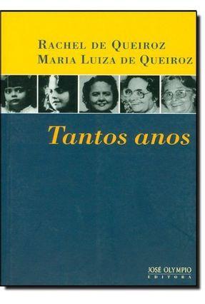 Tantos Anos - Queiroz,Rachel de Queiroz,Maria Luiza de | Hoshan.org