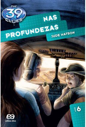 Nas Profundezas - Vol. 6 - The 39 Clues - Watson,Jude | Hoshan.org