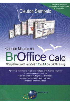 Criando Macros No Broffice Calc - Compatível Com a Versão 3.2 e 3.1 do Broffice - Sampaio,Cleuton | Tagrny.org