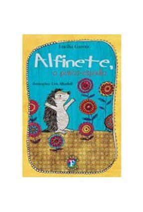 Alfinete, o Porco Espinho - Garcez,Lucilia   Nisrs.org