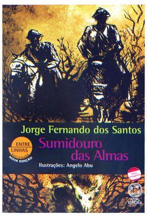 Edição antiga - Sumidouro Das Almas - Conforme a Nova Ortografia - 2ª Ed. 2010 - Santos,Jorge Fernando dos pdf epub