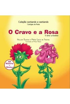 O Cravo e a Rosa - Acompanha CD - Col. Contando e Cantando - De Freitas,Mário Lucio Palácio,Hellen   Tagrny.org