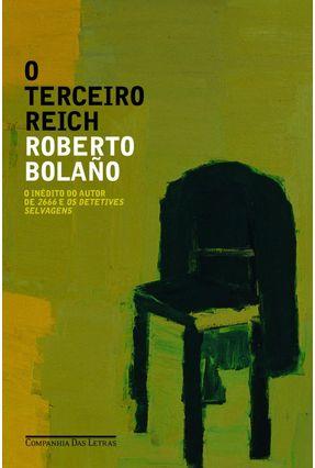 O Terceiro Reich - Bolaño,Roberto | Hoshan.org