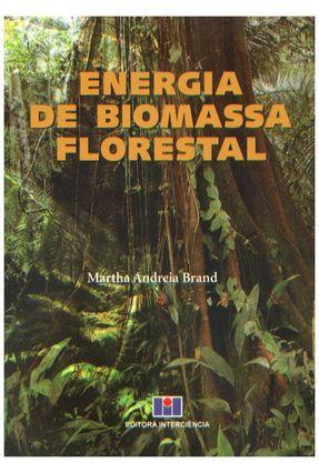 Energia de Biomasa Florestal - Andreia Brand,Martha | Tagrny.org