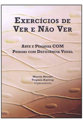 Exercícios de Ver e Não Ver - Kastrup,Virginia Moraes,Marcia   Tagrny.org