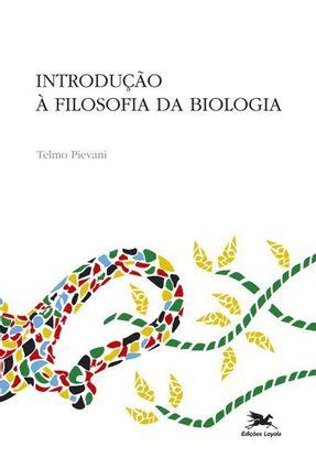 Introdução À Filosofia da Biologia - Pievani,Telmo pdf epub