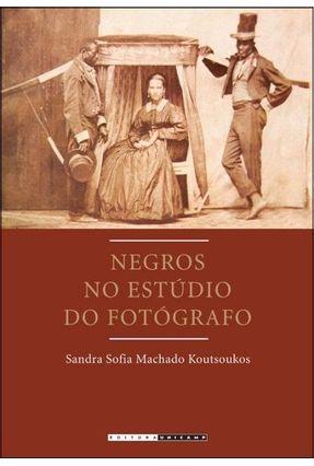 Negros No Estúdio do Fotógrafo - Brasil, Segunda Metade do Século Xix - Machado Koutsoukos,Sandra Sofia   Hoshan.org