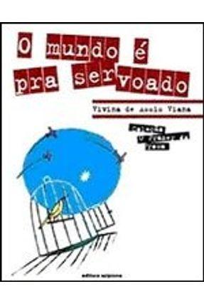 O Mundo É Pra Ser Voado - Col. o Prazer da Prosa - Viana,Vivina de Assis pdf epub