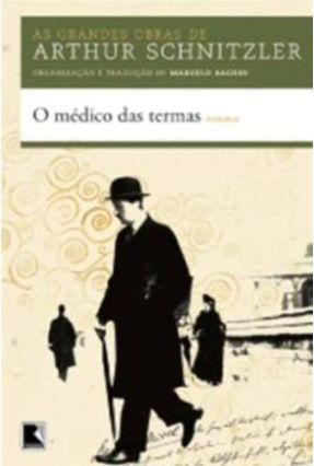 O Médico Das Termas - Col. As Grandes Obras de Arthur Schnitzler - Schnitzler,Arthur | Hoshan.org