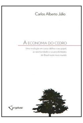 Edição antiga - A Economia do Cedro - Uma Evolução Em Curso - Defina o Seu Papel, As Oportunidades e As Possibilidades d - Júlio, Carlos Alberto | Hoshan.org