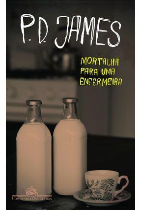 Mortalha Para Uma Enfermeira - James, P. D. | Hoshan.org