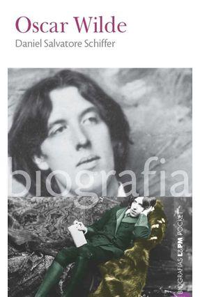 Oscar Wilde - Col. L&pm Pocket - Schiffer,Daniel Salvatore   Hoshan.org