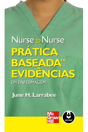 Prática Baseada Em Evidências Em Enfermagem - Col. Nurse To Nurse - H. Larrabee,June pdf epub